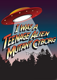 I Was a Teenage Alien Mutant Cyborg (2016) Movie Poster