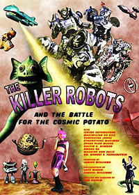Killer Robots and the Battle for the Cosmic Potato, The (2009) Movie Poster