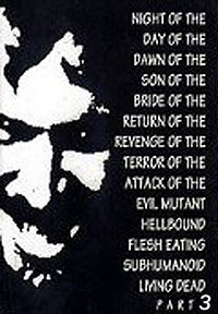 Night of the Day of the Dawn of the Son of the Bride of the Return of the Revenge of the Terror of the Attack of the Evil, Mutant, Hellbound, Flesh-Eating Subhumanoid Zombified Living Dead, Part 3 (2005) Movie Poster