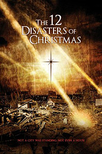 12 Disasters of Christmas (2012) Movie Poster