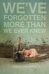 We've Forgotten More Than We Ever Knew (2016) Movie Poster